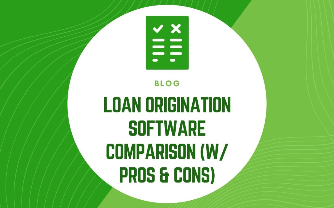 Loan Origination Software Comparison (w/ Pros & Cons) [2020]